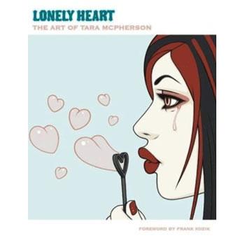 LONELY HEART: THE ART OF TARA MC PHERSON