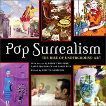POP SURREALISM - THE RISE OF UNDERGROUND ART