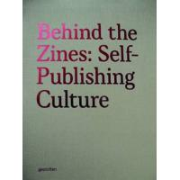 BEHIND THE ZINES SELF PUBLISHING CULTURE