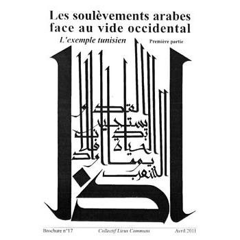LES SOULEVEMENTS ARABES FACE AU VIDE OCCIDENTAL 1ere PARTIE