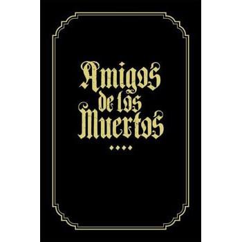 AMIGOS DE LOS MUERTOS