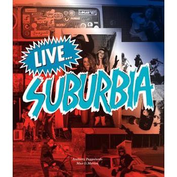 LIVE...SUBURBIA !
