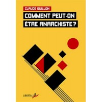 COMMENT PEUT ON ETRE ANARCHISTE ?