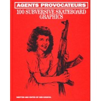 LIVRE AGENTS PROVOCATEURS - 100 SUBVERSIVE SKATEBOARD GRAPHICS