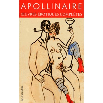 APOLLINAIRE - OEUVRES EROTIQUES COMPLETES