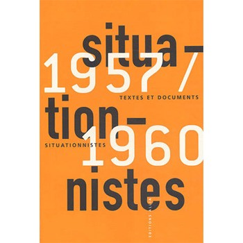 TEXTES ET DOCUMENTS SITUATIONNISTES 1957-1960