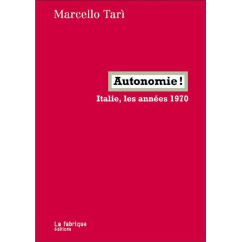 AUTONOMIE ! ITALIE, LESANNEES1970