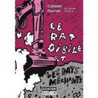 LE RAT DEBILE ET LES RATS MECHANTS (Le Soviet Tome 2)