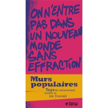 MURS POPULAIRES - TAGS DU MOUVEMENT CONTRE LA LOI TRAVAIL