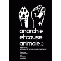 ANARCHIE ET CAUSE ANIMALE T.2