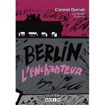BERLIN L'ENCHANTEUR (Le Soviet Tome 4)