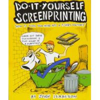 DO-IT-YOURSELF SCREENPRINTING