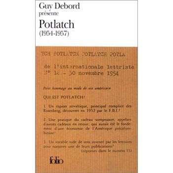 GUY DEBORD PRESENTE POTLATCH (1954-1957)