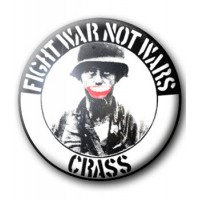 BADGE CRASS (FIGHT WAR NOT WARS)