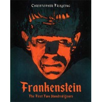 FRANKENSTEIN THE FIRST TWO HUNDRED YEARS