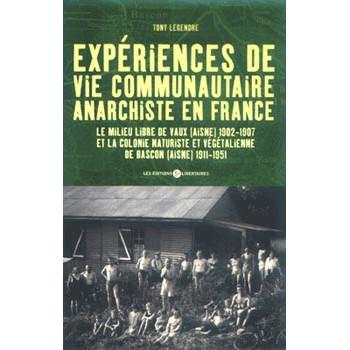 EXPERIENCES DE VIE COMMUNAUTAIRE ANARCHISTE EN FRANCE