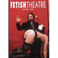 FETISH THEATRE