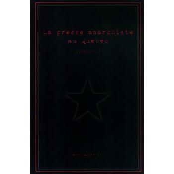 LA PRESSE ANARCHISTE AU QUEBEC (1976 - 2001)