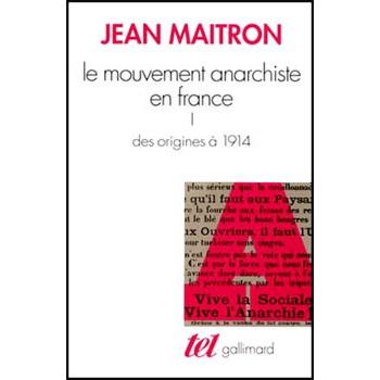 LE MOUVEMENT ANARCHISTE EN FRANCE 1 Des Origines à 1914