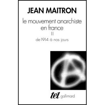 LE MOUVEMENT ANARCHISTE EN FRANCE 2 De 1914 à Nos Jours