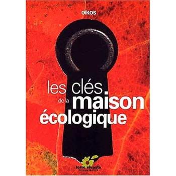 LES CLES DE LA MAISON ECOLOGIQUE