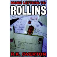 MORE LETTERS TO ROLLINS