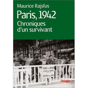 PARIS, 1942 CHRONIQUES D'UN SURVIVANT