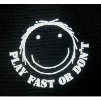 PLAY FAST OR DON'T PATCH