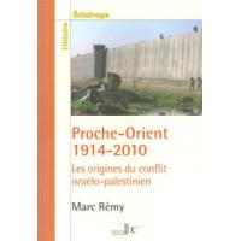PROCHE ORIENT 1914-2010