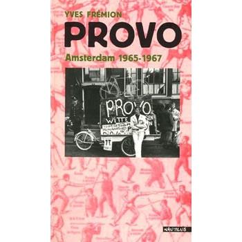 PROVO, AMSTERDAM 1965-1967