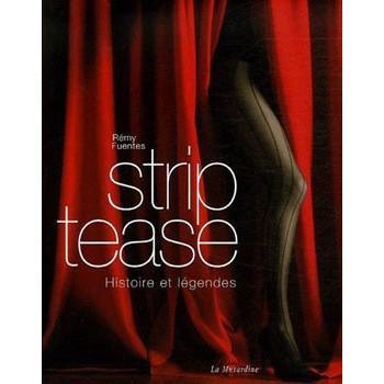 STRIP TEASE - HISTOIRE ET LEGENDES