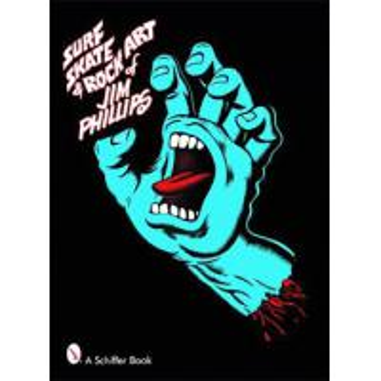 SURF, SKATE & ROCK ART OF JIM PHILLIPS