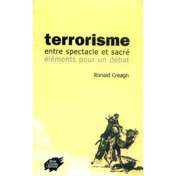 TERRORISME - ENTRE SPECTACLE ET SACRÉ