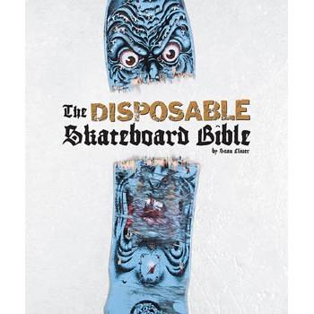 THE DISPOSABLE SKATEBOARD BIBLE