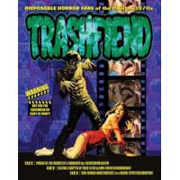 TRASHFIEND: DISPOSABLE HORROR FARE OF THE 1960S & 1970S
