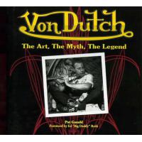 VON DUTCH: THE ART, THE MYTH, THE LEGEND