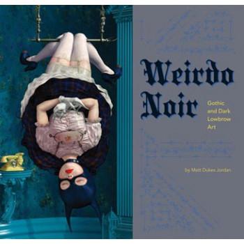 WEIRDO NOIR: GOTHIC & DARK