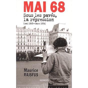 MAI 68: SOUS LES PAVÉS LA RÉPRESSION