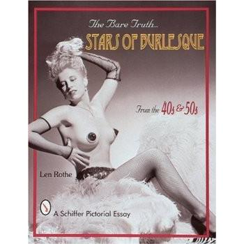 BARE TRUTH: STARS OF BURLESQUE FROM THE 40'S & 50's
