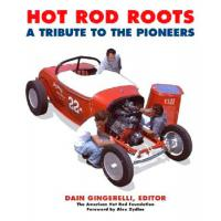 HOT ROD ROOTS: A TRIBUTE TO PIONNERS