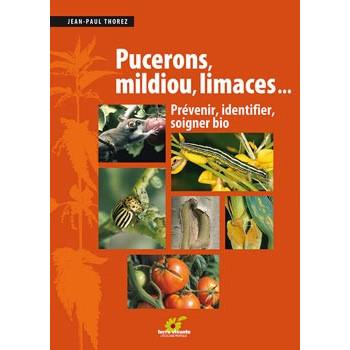PUCERONS MILDIOU LIMACES...