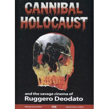 CANNIBAL HOLOCAUST AND THE SAVAGE CINEMA OF RUGGERO DEODATO