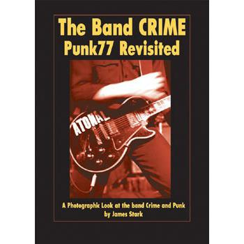 THE BAND CRIME: PUNK77 REVISITED
