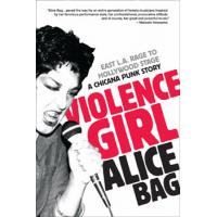 VIOLENCE GIRL: A CHICANA PUNK STORY