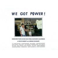 WE GOT POWER ! HARDCORE PUNK SCENES FROM 1980'S SOUTH CALIFORNIA