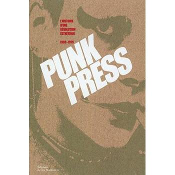 PUNK PRESS: L'HISTOIRE D'UNE REVOLUTION ESTHÉTIQUE 1969-1979