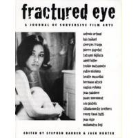 FRACTURED EYE: A JOURNAL OF SUBVERSIVE FILM ARTS