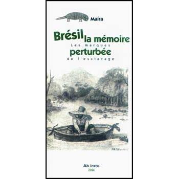 BRESIL LA MEMOIRE PERTURBÉE