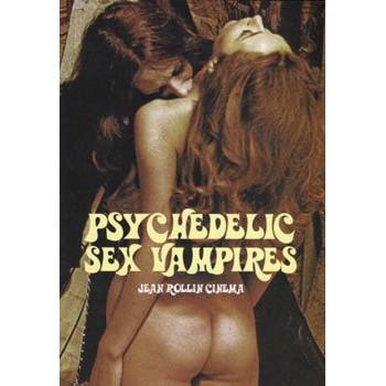 PSYCHEDELIC SEX VAMPIRES - JEAN ROLLIN CINEMA