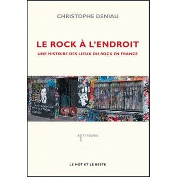 LE ROCK A L'ENDROIT - UNEHISTOIREDESLIEUXROCKENFRANCE